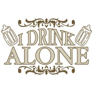 I Drink Alone - Baby Shirt