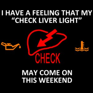 I Have A Feeling That My Check Liver Light Drinking Shirt