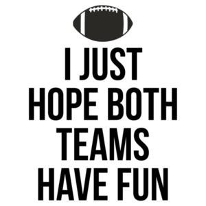I Just Hope Both Teams Have Fun Football Shirt