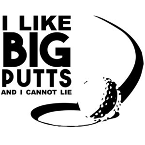 I like big putts and I cannot lie - golf t-shirt