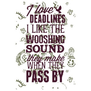 I Love Deadlines I Like The Wooshing Sound They Make When They Pass By T-Shirt
