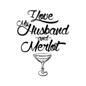 I Love My Husband And Merlot T-Shirt