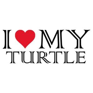 I love my turtle - turtle t-shirt