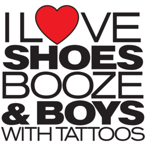 I Love Shoes, Booze And Boys With Tattoos T-shirt