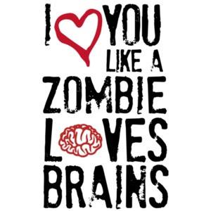 I love you like zombies love brains. Funny T-Shirt