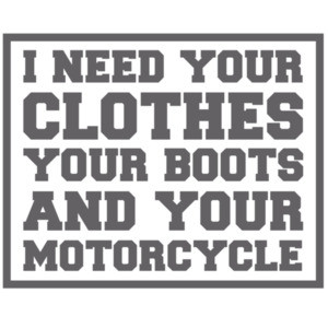 I need your clothes your boots and your motorcycle - Terminator 2 - 90's T-Shirts
