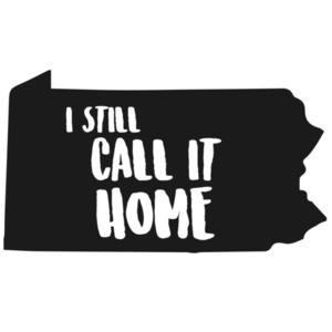 I still call it home - Pennsylvania T-Shirt