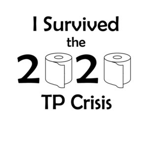 I Survived the 2020 TP Crisis Funny Coronavirus Shirt