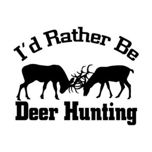 I'd Rather Be Deer Hunting T-Shirt