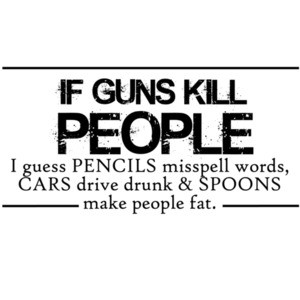 If guns kill people I guess pencils misspell words - Funny gun t-shirt