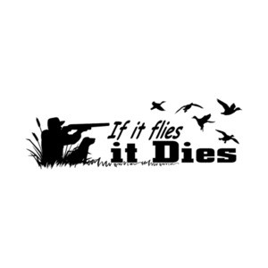 If It Flies It Dies - Hunting T-Shirt