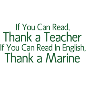 If You Can Read Thank A Teacher If You Can Read In English Thank A Marine T-shirt