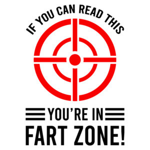 If you can read this - you're in fart zone! - funny t-shirt