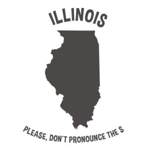 Illinois Please don't pronounce the S. - Illinois T-Shirt