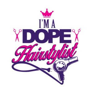 I'm A Dope Hairstylist T-Shirt