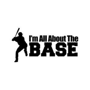 I'm All About The Base Baseball T-Shirt