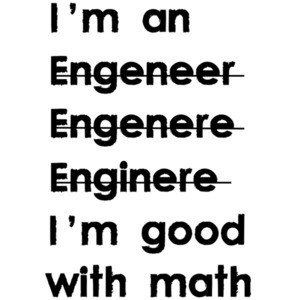 I'm an engineer I'm good with math - Funny Engineer T-shirt