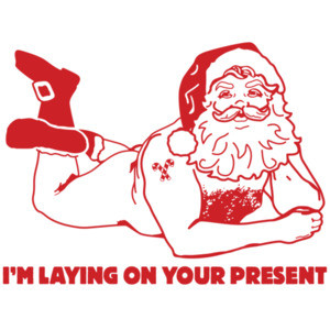 I'm laying on your present. Funny offensive sexual Christmas T-Shirt