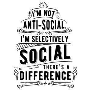 I'm Not Anti Social I'm Selectively Social Theres A Difference T-Shirt
