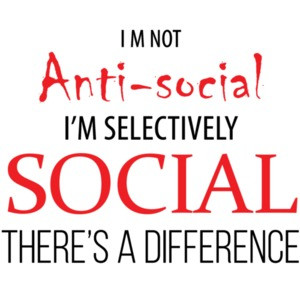 I'm not anti-social - I'm selectively social - sarcastic t-shirt