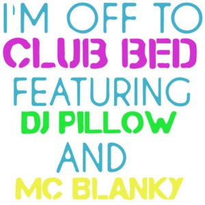 I'm off to club bed featuring dj pillow and mc blanky t-shirt