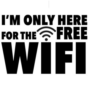 I'm only here for the free wifi - sarcastic t-shirt