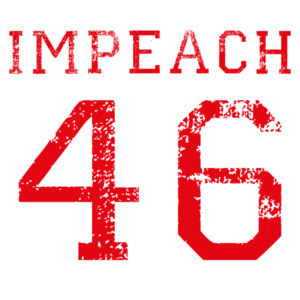 Impeach 46 - Anti Joe Biden Shirt