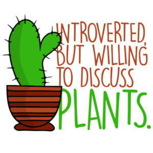 Introverted but willing to discuss plants - funny t-shirt