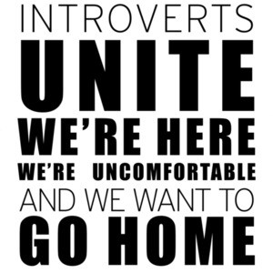 Introverts Unite We're Here We're Uncomfortable and we want to go home - funny introvert t-shirt