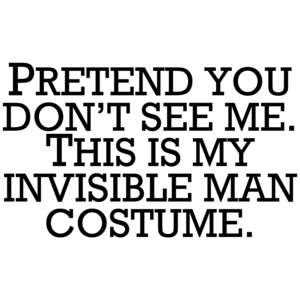 Invisible Man Costume Pretend You Don't See Me - Halloween Shirt