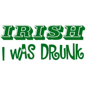 Irish I Was Drunk St. Paddy's Day Shirt