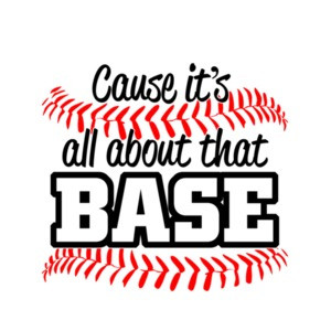 It's All About That Base Baseball T-Shirt
