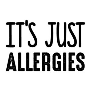 It's just allergies - covid-19 t-shirt