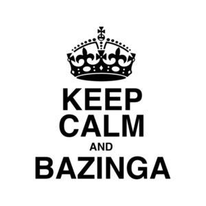 Keep Calm And Bazinga T-Shirt