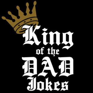 King of Dad Jokes - funny dad t-shirt