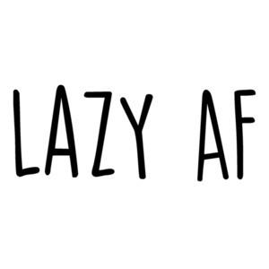Lazy AF - funny t-shirt