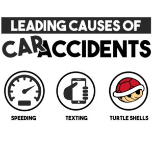 Leading causes of car accidents - speeding texting turtle shells - funny Super Mario Kart t-shirt