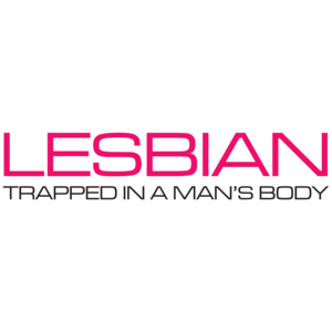 Lesbian Trapped In A Man's Body T-shirt