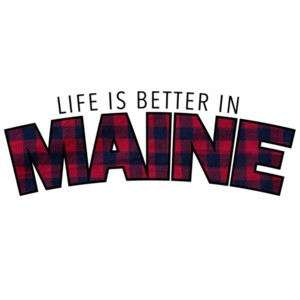 Life is better in maine - maine t-shirt