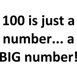 100 is just a number... a BIG number! Happy Birthday T-Shirt Shirt