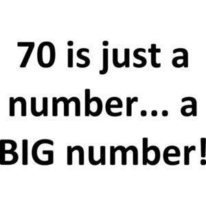 70 is just a number... a BIG number! Happy Birthday T-Shirt Shirt
