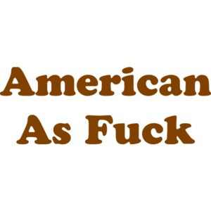 American As Fuck Shirt