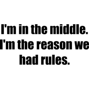 I'm in the middle. I'm the reason we had rules. Sibling Shirt
