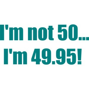 I'm not 50... I'm 49.95! 50th birthday t-shirt Shirt