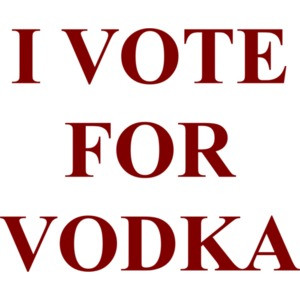I VOTE FOR VODKA T-Shirt