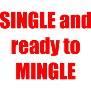 Single and ready to mingle Shirt