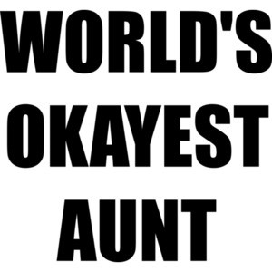 WORLD'S OKAYEST AUNT Shirt