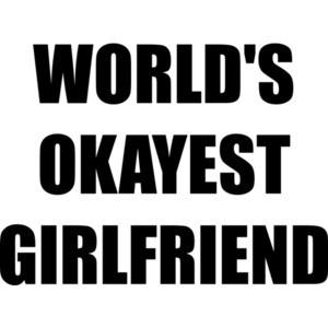 WORLD'S OKAYEST GIRLFRIEND Shirt