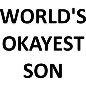 WORLD'S OKAYEST SON Shirt