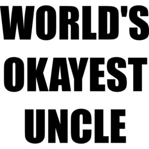 WORLD'S OKAYEST UNCLE Shirt